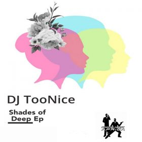 DJ TooNice - Shades Of Deep EP [Smooth Agent Records Africa]