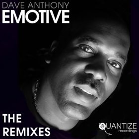 Dave Anthony - Emotive (The Remixes) [Quantize Recordings]