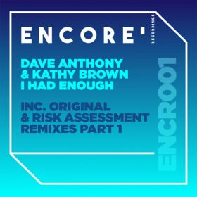 Dave Anthony, Kathy Brown - I Had Enough, Pt. 1 [Encore Recordings]