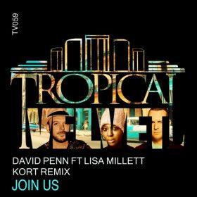 David Penn feat. Lisa Millett - Join Us (KORT Remix) [Tropical Velvet]