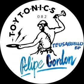 Felipe Gordon - Teusaquillo EP [Toy Tonics]