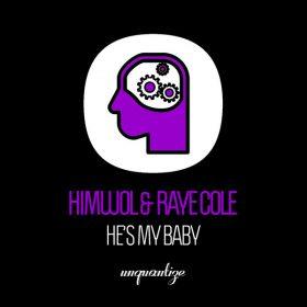 H.I.M.W.O.L. feat. Raye Cole - He's My Baby [unquantize]
