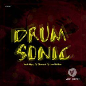 Jack Mpz, DJ Clave & DJ Lau Virilha - Drum Sonic [Vozes Quentes]