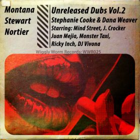 Jonny Montana, Craig Stewart, Stephanie Cooke - Unreleased Dubs Vol.2 [Wiggly Worm Records]