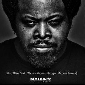 KingSfiso, Mbuso Khoza - Ilanga (Manoo Remix) [MoBlack Records]