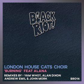 London House Cats Choir, Alana - Burning [Black Riot]