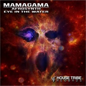 MamaGama - AfroSynth - Eye In The Water [House Tribe Records]