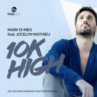 Mark Di Meo, Jocelyn Mathieu - 10k High (Inc. Richard Earnshaw, Rightside Remixes) [Soulstice Music]