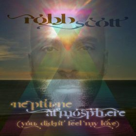 Robb Scott - Neptune Atmosphere (You Didn't Feel My Love) [Expansion House]