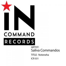 Saliva Commandos - Noteneha [INCOMMAND Records]