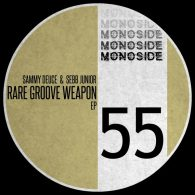 Sammy Deuce, Sebb Junior - Rare Groove Weapon EP [MONOSIDE]