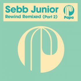 Sebb Junior - Rewind Remixed (Part 2) [Papa Records]
