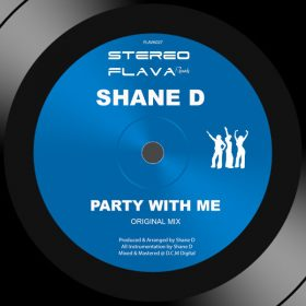 Shane D - Party With Me [Stereo Flava Records]