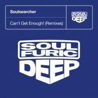 Soulsearcher - Can't Get Enough! (Remixes) [Soulfuric Deep]
