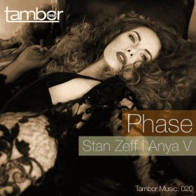 Stan Zeff, Anya V - Phase [Tambor Music]