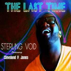 Sterling Void, Cleveland P. Jones - The Last Time [Slapped Up Soul]