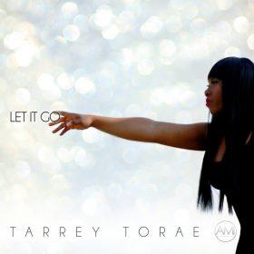 Tarrey Torae - Let It Go [Altra Music Inc]