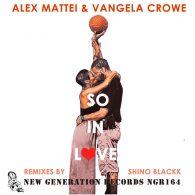 Vangela Crowe, Alex Mattei - So In Love (Shino Blackk Remixes) [New Generation Records]