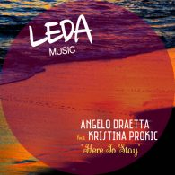 Angelo Draetta, Kristina Prokic - Here To Stay [Leda Music]