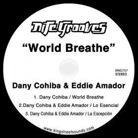 Dany Cohiba & Eddie Amador - World Breathe [Nite Grooves]