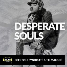 Deep Sole Syndicate, Tai Malone - Desperate Souls [Sounds Of Ali]