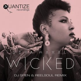 Deva Mahal - Wicked (The DJ Spen & Reelsoul Remix) [Quantize Recordings]