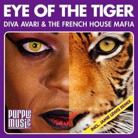 Diva Avari, The French House Mafia - Eye Of The Tiger [Purple Music]