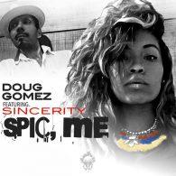 Doug Gomez feat. Sincerity - Spic, Me [Merecumbe Recordings]