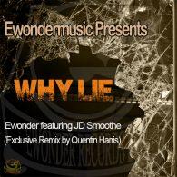 Ewonder, JD Smoothe - Why Lie [Ewonder Records Intl]
