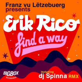 Franz vu Letzebuerg, Erik Rico - Find A Way [Big Box Recordings]