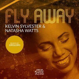 Kelvin Sylvester, Natasha Watts - Fly Away [Vibe Boutique Records]