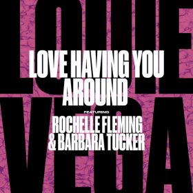 Louie Vega feat. Rochelle Fleming - Love Having You Around [Nervous]