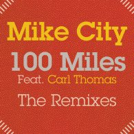 Mike City feat. Carl Thomas - 100 Miles (The Remixes) [BBE]
