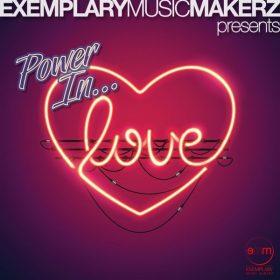 Muzikman Edition - Power In Love [Exemplary Music Makerz]