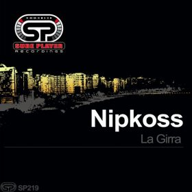 Nipkoss - La Girra [SP Recordings]