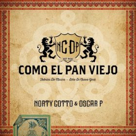 Norty Cotto & Oscar P - Como El Pan Viejo [Naughty Boy Music]