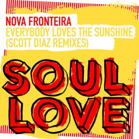 Nova Fronteira - Everybody Loves The Sunshine (Scott Diaz Remixes) [Soul Love]