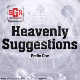 Prefix One - Heavenly Suggestions [Soul Grid Records]