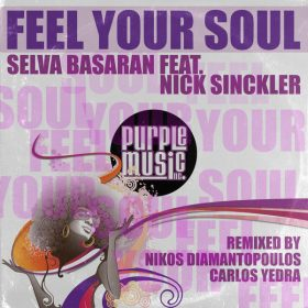 Selva Basaran , Nick Sinckler - Feel Your Soul [Purple Music]