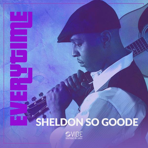 Sheldon So Goode - Everytime [Vibe Boutique Records]