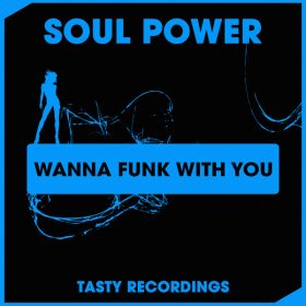 Soul Power - Wanna Funk With You [Tasty Recordings Digital]