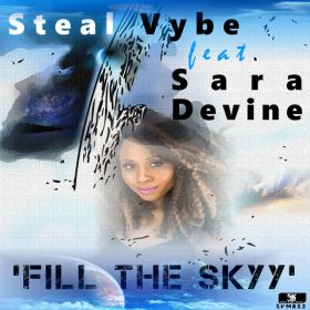 Steal Vybe feat. Sara Devine - Fill The Skyy [Steal Vybe]