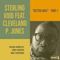 Sterling Void, Cleveland P. Jones - Better Days - Part 1 [Gotta Keep Faith]