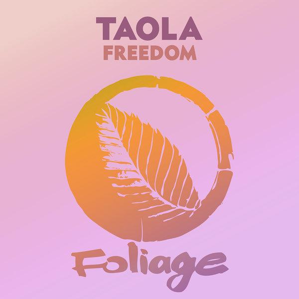 Taola - Freedom [Foliage Records]