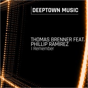 Thomas Brenner, Phillip Ramirez - I Remember [Deeptown Music]