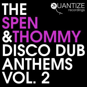 Various - The Spen & Thommy Disco Dub Anthems Vol.2 [Quantize Recordings]