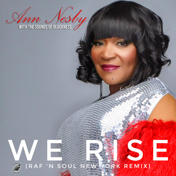 Ann Nesby - We Rise (Raf N Soul New York Remix) [Its Time Child Records]