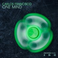 Carlos Francisco - One Mind [Uncover Music]