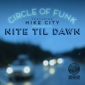 Circle Of Funk feat.. Mike City - Nite Til Dawn [Slapped Up Soul]