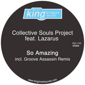 Collective Souls Project, Lazarus - So Amazing [King Street Sounds]